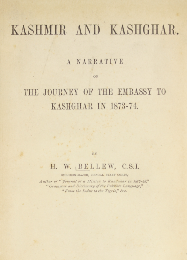 Kashmir and Kashghar: A Narrative of the Journey of the Embassy to Kashghar in 1873-74 Henry Walter Bellew