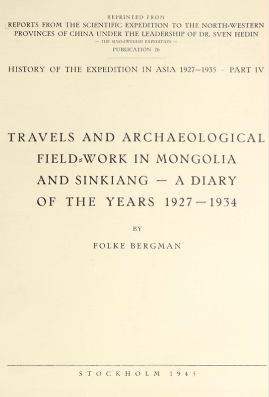 Travels and Archaeological Field-Work in Mongolia and Sinkiang: A Diary of the Years 1927-1934 Folke Bergman