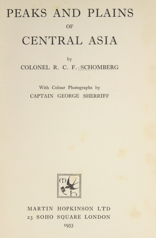 Peaks and Plains of Central Asia Reginald Charles Francis Schomberg